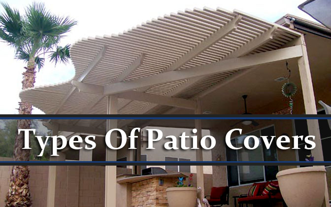 Types Of Patio Covers We Install In Gilbert